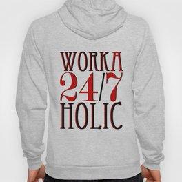 Workaholic Hoody