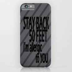 Stay Back iPhone 6s Slim Case