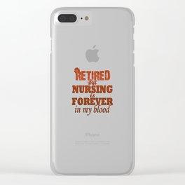 Retired Nurse Clear iPhone Case