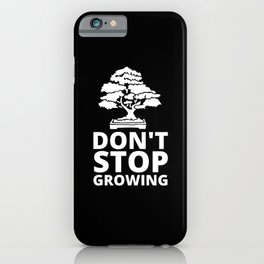 Don't Stop Growing - Healthy Mind iPhone Case