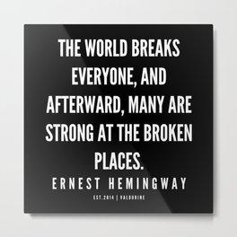 7  |Ernest Hemingway Quote Series  | 190613 Metal Print