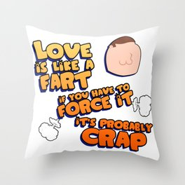 Love Is Like A Fart Throw Pillow