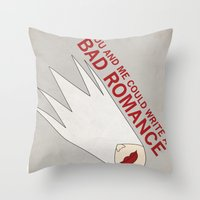 You and Me Could Write a Bad Romance Throw Pillow