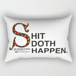Shit Doth Happen: 20 Something Shakespeare Rectangular Pillow