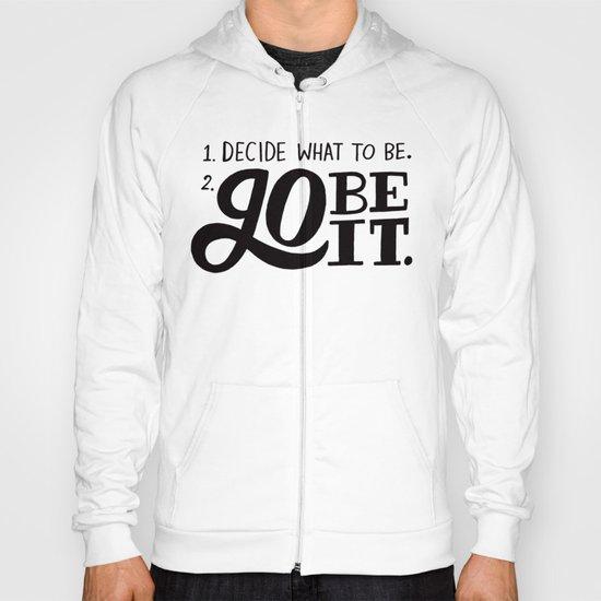 Go Be It. Hoody