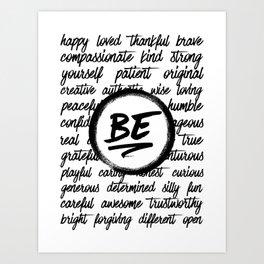 Be... Art Print