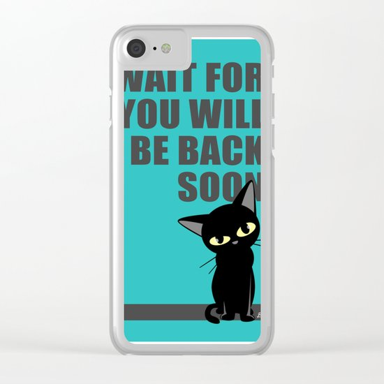 I wait for you Clear iPhone Case