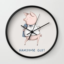 Hamsome Guy! Wall Clock