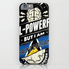 I'm Saint Lucian Proud Country All Powerful iPhone Case