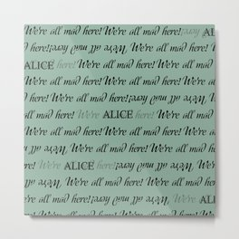 We're All Mad Here Alice Metal Print