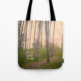 Lets go down to the woods Tote Bag