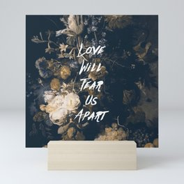 Love will tear us apart Mini Art Print