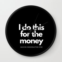Do This For Money Said No Chiropractor Wall Clock