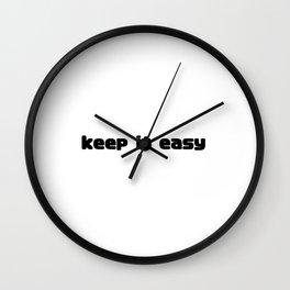 Keep it Easy Wall Clock