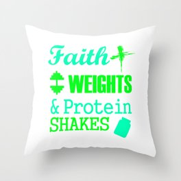 Faith Weights And Protein Shakes 3 Throw Pillow