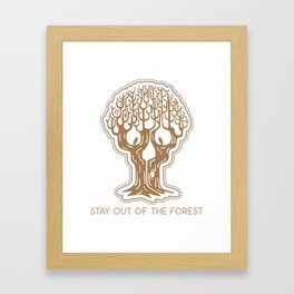Stay Out of the Forest Framed Art Print