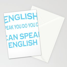 I speak good English, you don do not speak you do Stationery Cards