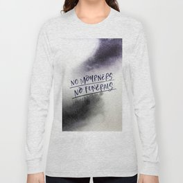 No Mourners, No Funerals Long Sleeve T-shirt