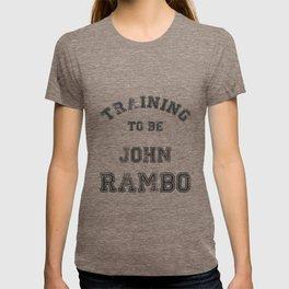 Training to be John Rambo T-shirt