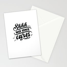 Shhh No one cares - Funny hand drawn quotes illustration. Funny humor. Life sayings. Stationery Cards
