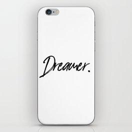 Dreamer, Home Decor, Dreamer Quote, Inspirational Quote, Motivational Art, Inspiring iPhone Skin
