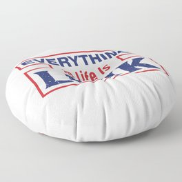 Everything In Life Is Luck Floor Pillow