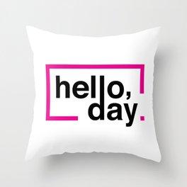 Hello Day Throw Pillow