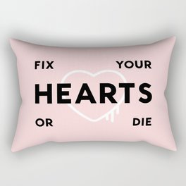 Fix Your Hearts or Die Rectangular Pillow
