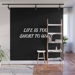 life too short saying Wall Mural