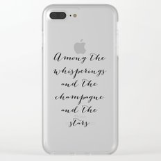 Among the whisperings and the champagne and the stars, The Great Gatsby quote by F Scott Fitzgerald Clear iPhone Case