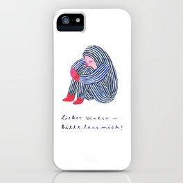 Lieber Winter, bitte lass mich iPhone Case