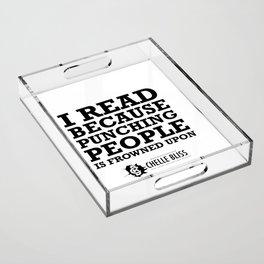 I Read Because Acrylic Tray
