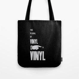 The Plural of Vinyl is Vinyl Tote Bag