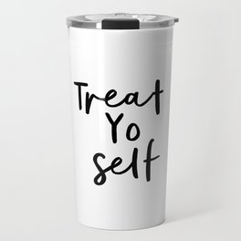 Treat Yo Self black and white contemporary minimalist typography design home wall decor bedroom Travel Mug