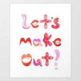 Let's Make Out! Art Print
