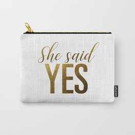 She said yes (gold) Carry-All Pouch
