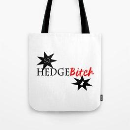 Hedge B*itch Tote Bag