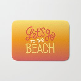 Let's go to the beach 2 Bath Mat