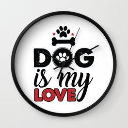Dog Is My Love Wall Clock