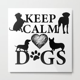 Keep Calm Love Dogs Metal Print