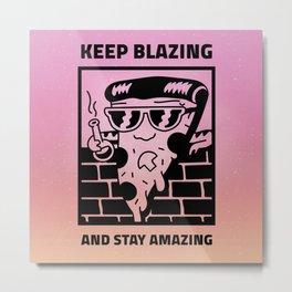 KEEP BLAZING II Metal Print