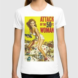 Attack of the 50 ft Woman T-shirt