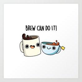 Brew Can Do It Cute Coffee Pun Art Print