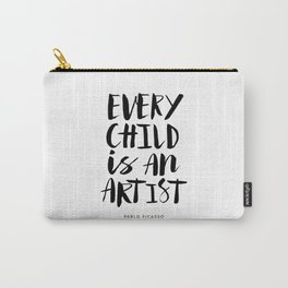 Every Child is an Artist black-white kindergarten nursery kids childrens room wall home decor Carry-All Pouch