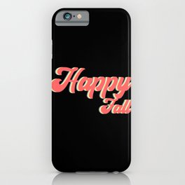 Happy Fall quote vintage retro colorful fonts iPhone Case