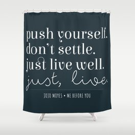 Just Live Shower Curtain