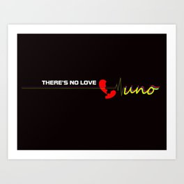 There's No Love Black Background Art Print