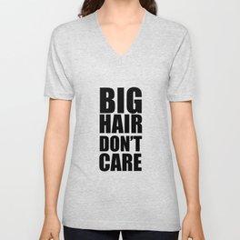 Big Hair Don't Care Unisex V-Neck