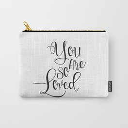 Nursery Quote You Are So Loved Quote Funny Wall Art Kids Room Art Nursery Printable Nursery Quote Carry-All Pouch
