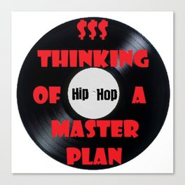 HIP HOP THINKING OF  master plan Canvas Print